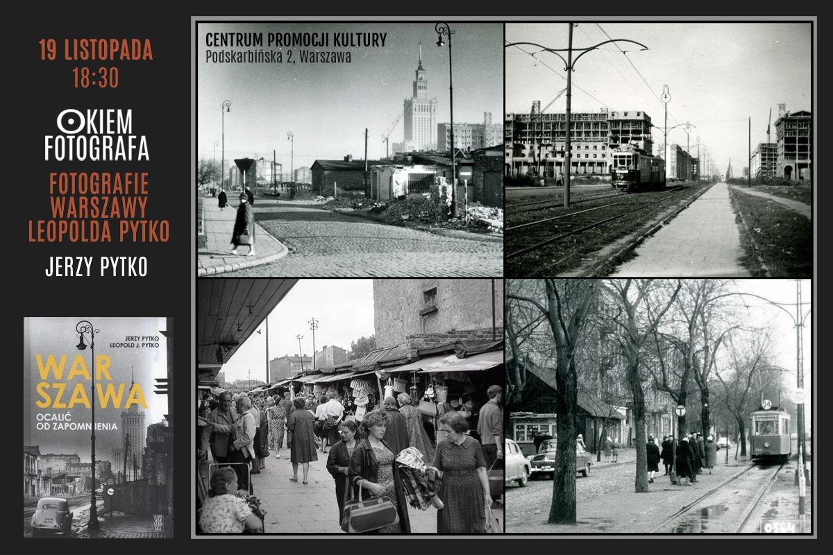 Okiem Fotografa 19.11 – fotografie dawne Warszawy Leopolda i Jerzego Pytko
