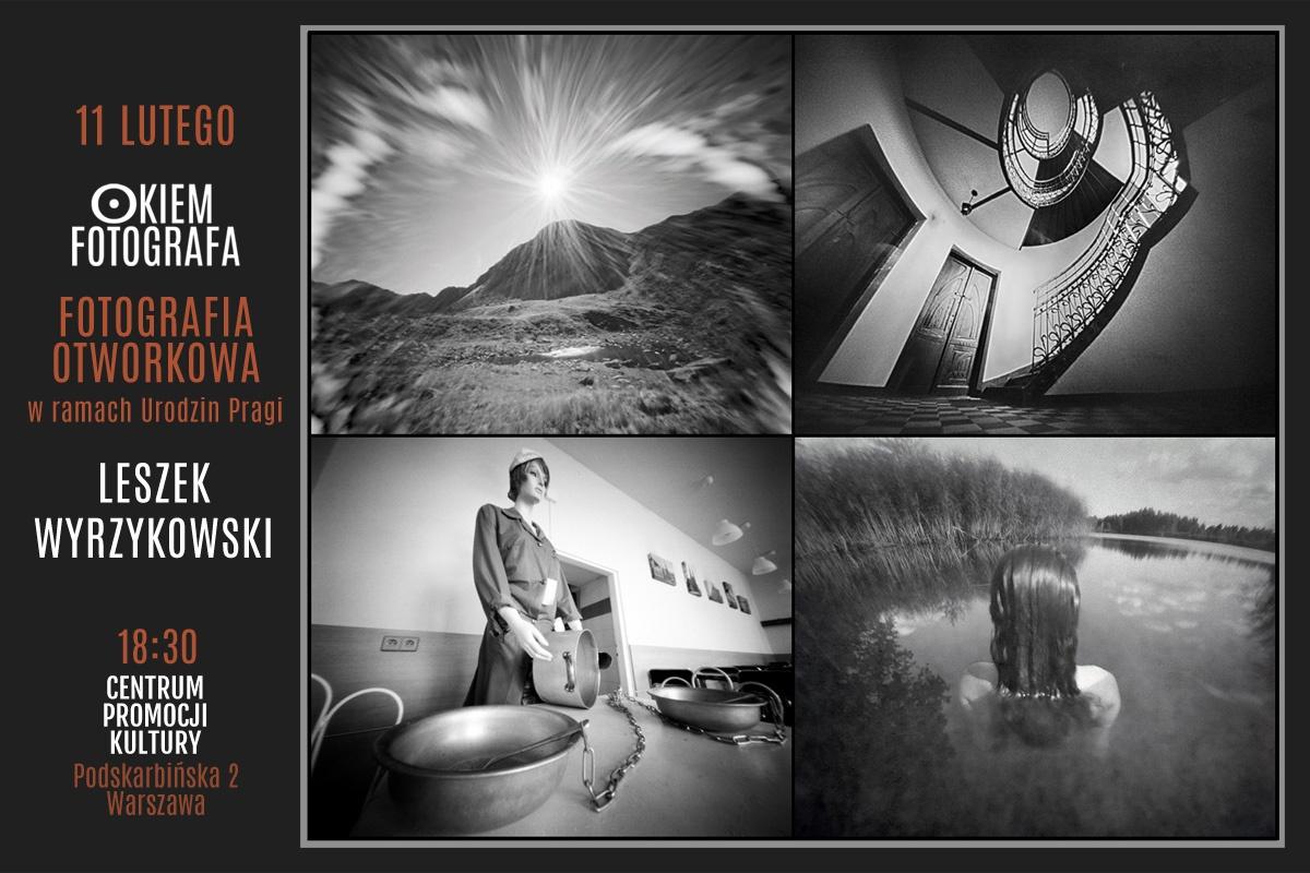 Okiem fotografa bez obiektywu z Leszkiem Wyrzykowskim 11 lutego